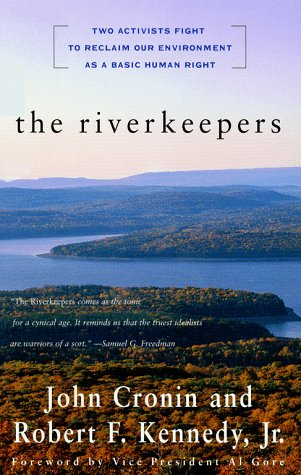 The Riverkeepers: Two Activists Fight to Reclaim Our Environment as a Basic Human Right 9780684846255