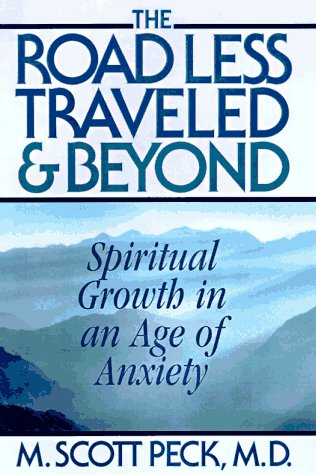 The Road Less Traveled and Beyond: Spiritual Growth in an Age of Anxiety 9780684835617