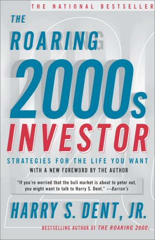 The Roaring 2000s Investor: Strategies for the Life You Want 9780684862316