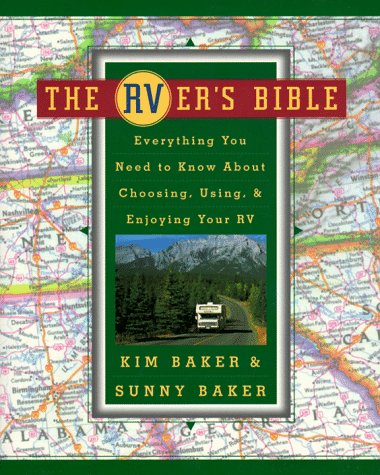 The Rver's Bible: Everything You Need to Know about Choosing, Using, & Enjoying Your RV 9780684822679
