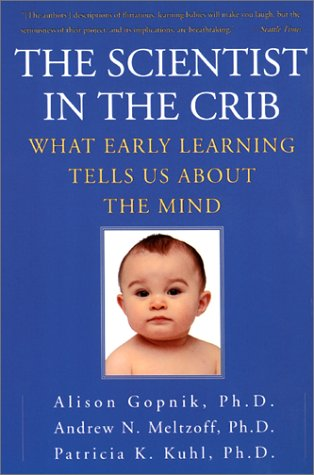 The Scientist in the Crib: What Early Learning Tells Us about the Mind 9780688177881