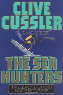 The Sea Hunters: True Adventures with Famous Shipwrecks 9780684830278