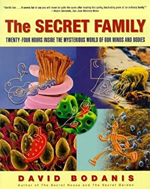 The Secret Family: Twenty-Four Hours Inside the Mysterious World of Our Minds and Bodies 9780684845937