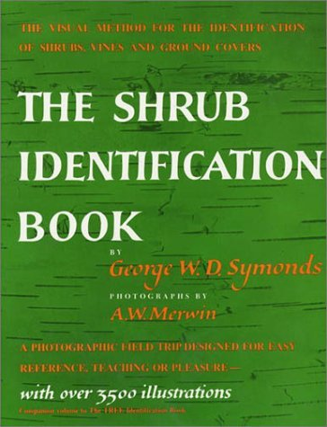 The Shrub Identification Book: The Visual Method for the Practical Identification of Shrubs, Including Woody Vines and Ground Covers 9780688050405