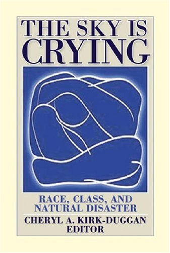 The Sky Is Crying: Race, Class, and Natural Disaster 9780687334735