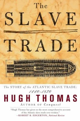 Slave Trade : The Story of the Atlantic Slave Trade, 1440-1870