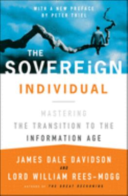 The Sovereign Individual: Mastering the Transition to the Information Age 9780684832722
