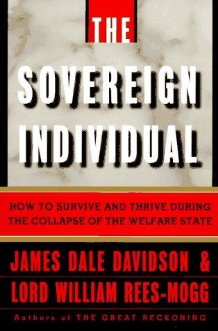 The Sovereign Individual: How to Survive and Thrive During the Collapse of the Welfare State 9780684810072