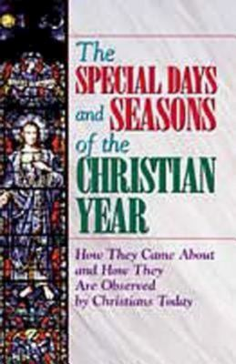 The Special Days and Seasons of the Christian Year 9780687056354