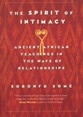 The Spirit of Intimacy: Ancient Teachings in the Ways of Relationships 9780688175795