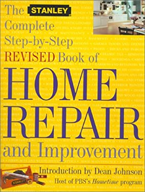 The Stanley Complete Step-By-Step Revised Book of Home Repair and Improvement 9780684872605