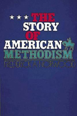 The Story of American Methodism 9780687396412