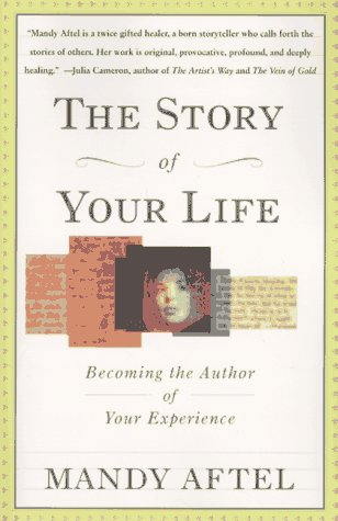 The Story of Your Life: Becoming the Author of Your Experience 9780684826967