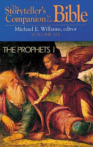 The Storyteller's Companion to the Bible Volume 6 the Prophets I: Amos, Micah, Hosea, Joel, Isaiah, Jeremiah 9780687008384