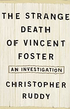 The Strange Death of Vincent Foster: An Investigation 9780684838373