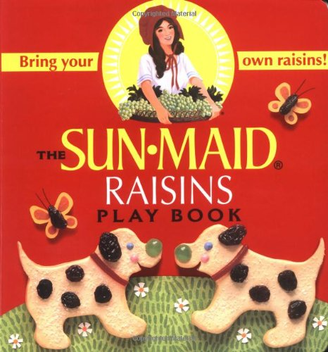 The Sun Maid Raisins Play Book 9780689831300