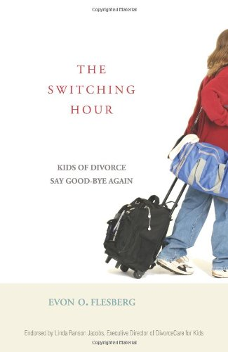 The Switching Hour: Kids of Divorce Say Good-Bye Again 9780687649761