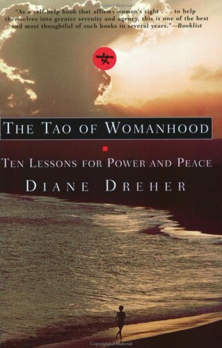 The Tao of Womanhood: Ten Lessons for Power and Peace 9780688166298