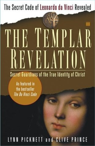 The Templar Revelation: Secret Guardians of the True Identity of Christ 9780684848914