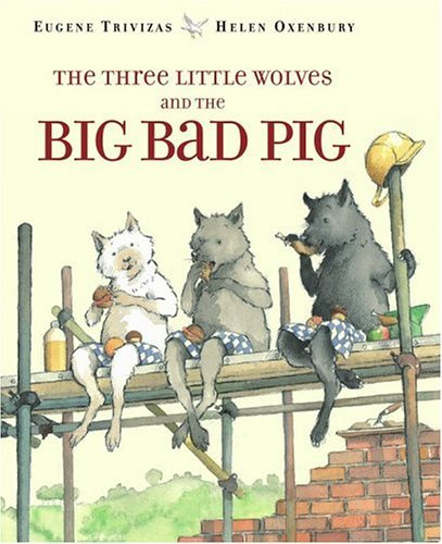 The Three Little Wolves and the Big Bad Pig 9780689505690