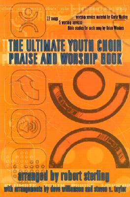 The Ultimate Youth Choir Praise & Worship Book