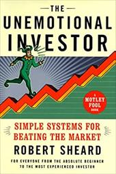 The Unemotional Investor: Simple Systems for Beating the Market 2504586