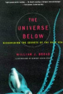 The Universe Below: Discovering the Secrets of the Deep Sea 9780684838526