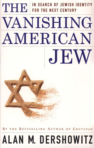 The Vanishing American Jew: In Search of Jewish Identity for the Next Century 9780684848983