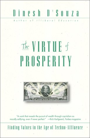 The Virtue of Prosperity: Finding Values in an Age of Techno-Affluence 9780684868158