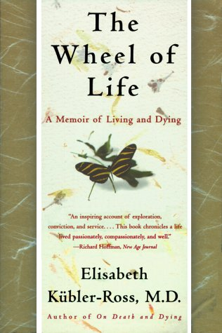 The Wheel of Life: A Memoir of Living and Dying 9780684846316