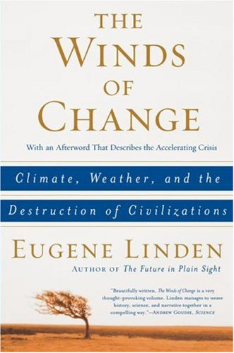 The Winds of Change: Climate, Weather, and the Destruction of Civilizations 9780684863535