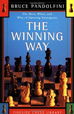 The Winning Way: The How What and Why of Opening Strategems 9780684839493