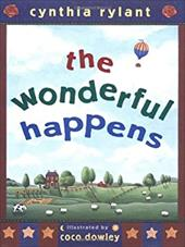 The Wonderful Happens - Rylant, Cynthia / Dowley, Coco