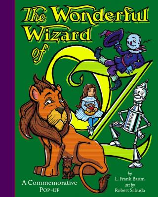The Wonderful Wizard of Oz: A Commemorative Pop-Up 9780689817519