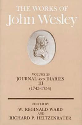 The Works of John Wesley Volume 20: Journal and Diaries III (1743-1754) 9780687462230