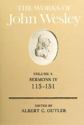 The Works of John Wesley Volume 4: Sermons IV (115-151) 9780687462131
