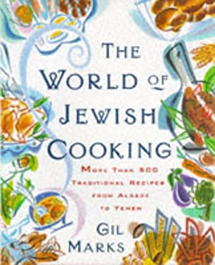The World of Jewish Cooking: More Than 500 Traditional Recipes from Alsace to Yemen 9780684824918