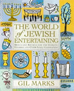 The World of Jewish Entertaining: Menus and Recipes for the Sabbath, Holidays, and Other Family Celebrations 9780684847887