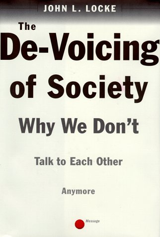 The de-Voicing of Society: Why We Don't Talk to One Another 9780684843339
