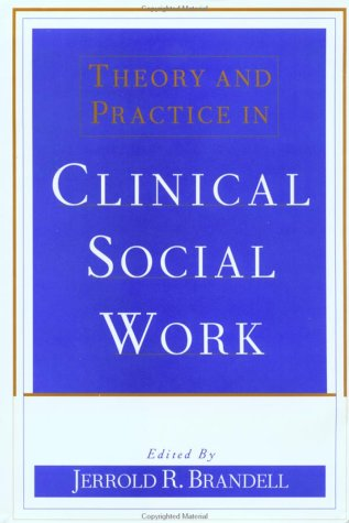 Theory and Practice in Clinical Social Work 9780684827650