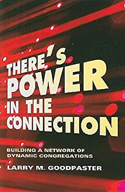 There's Power in the Connection: Building a Network of Dynamic Congregations 9780687649792