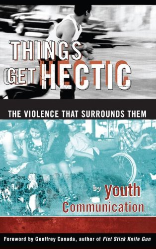 Things Get Hectic: Teens Write about the Violence That Surrounds Them 9780684837543