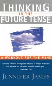 Thinking in the Future Tense - James, Jennifer / James