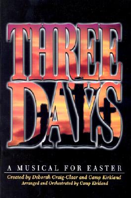 Three Days: A Musical for Easter