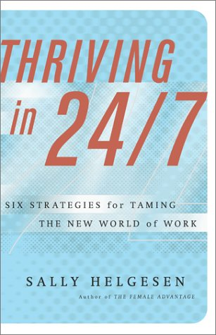 Thriving in 24/7: Six Strategies for Taming the New World of Work 9780684873039