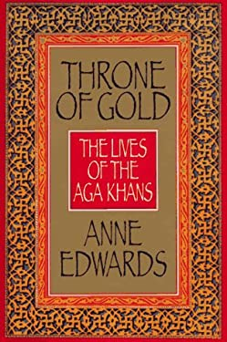 Throne of Gold: The Lives of the Aga Khans 9780688088385