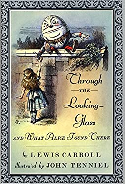 Through the Looking-Glass: And What Alice Found There 9780688120498