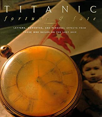Titanic: Fortune & Fate: Catalogue from the Mariners' Museum Exhibition 9780684857107