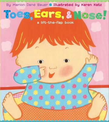 Toes, Ears, & Nose!: A Lift-The-Flap Book 9780689847127