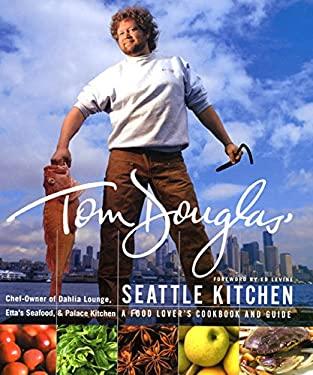 Tom Douglas' Seattle Kitchen 9780688172428
